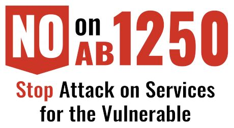 Logo with red & black lettering that says No on AB 1250. Stop attack on services for vulnerable