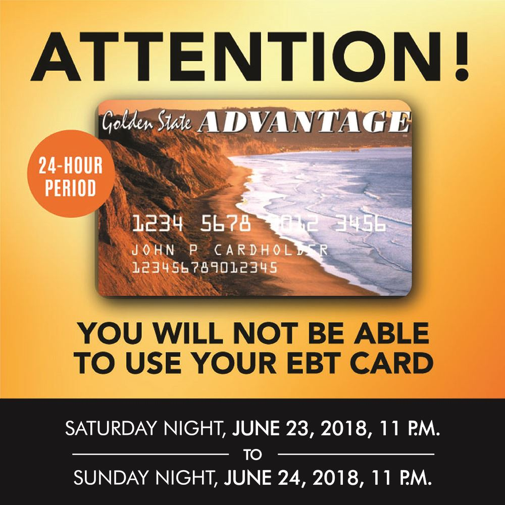 Attention! You will not be able to use your EBT card Saturday night, June 23, 2018, 11 p.m. to Sunda