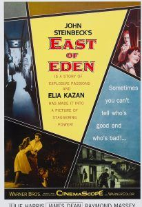 East of Eden...Sometimes you can't tell who's good & who's bad!