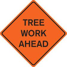 Tree Work Sign