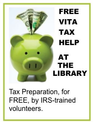 Free VITA tax help at the library.  Tax preparation by IRS trained volunteers.